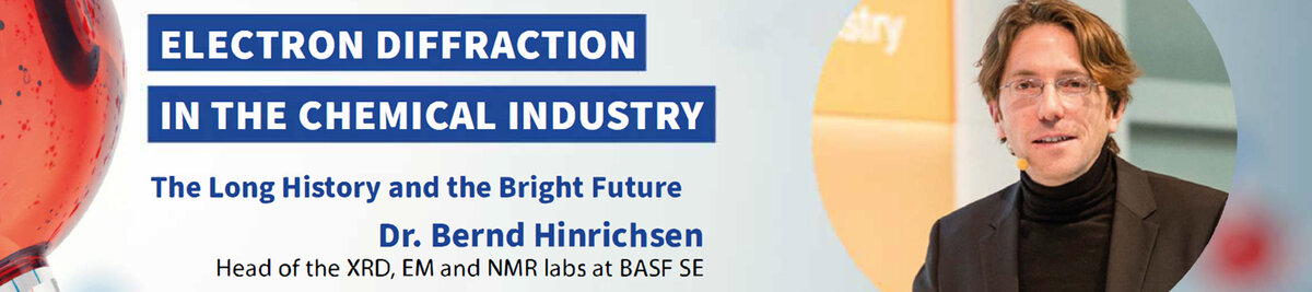 "ELDICO-webinar ""Electron Diffraction in the Chemical Industry"" with guest speaker Dr. Bernd Hinrichsen from BASF"